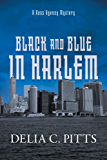 Black and Blue in Harlem: A Ross Agency Mystery (Ross Agency Mystery Series Book 3)
