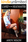 Caned by the Headmaster: three schoolgirl spanking tales