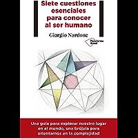 Siete cuestiones esenciales para conocer al ser humano
