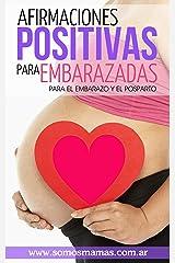 Afirmaciones Positivas para Embarazadas (Para el embarazo, el posparto y la maternidad) ❤️: Conectate con tu cuerpo y tu bebé y disfruta de tu maternidad (Spanish Edition) Kindle Edition