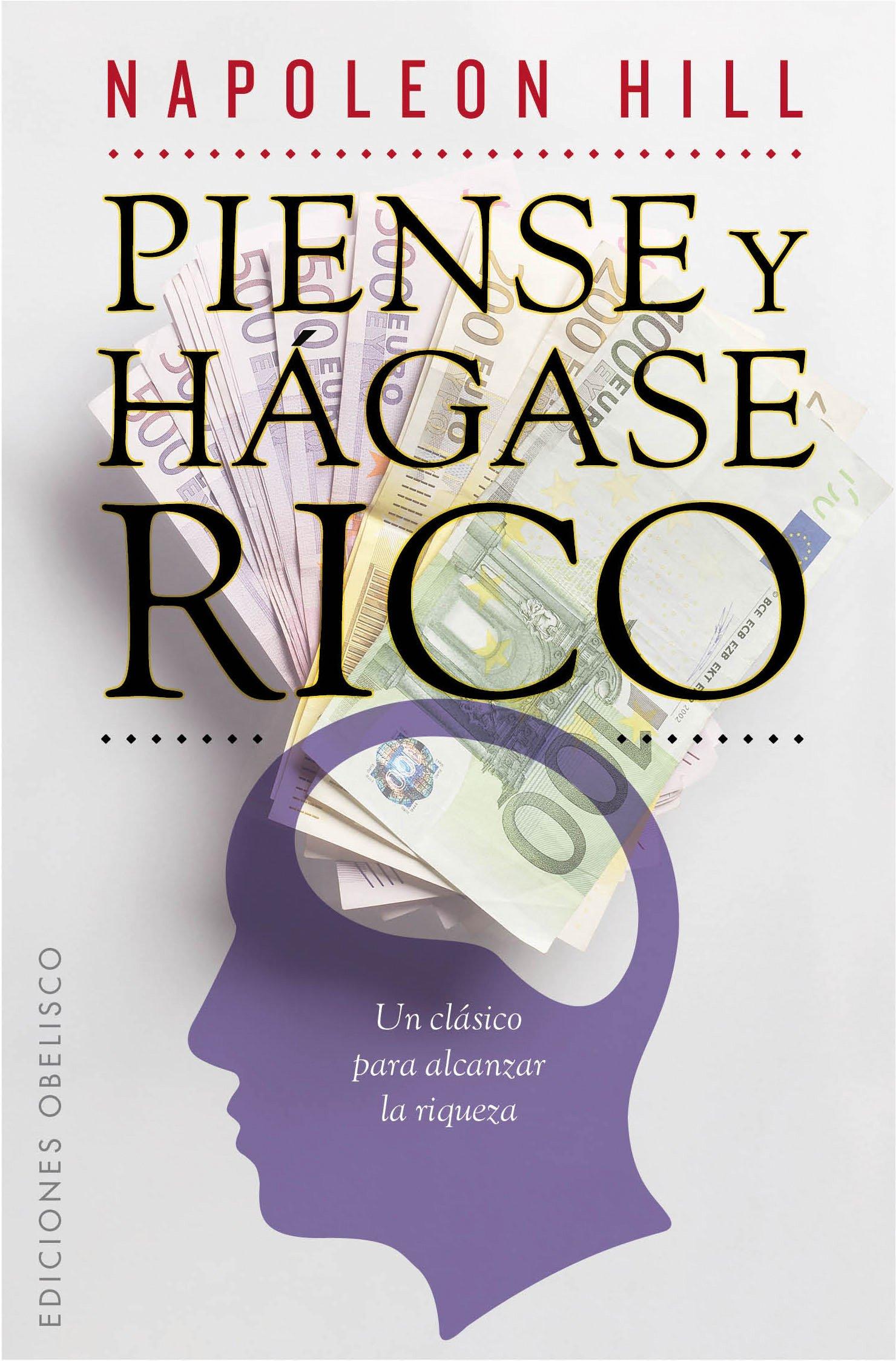Piense y hágase rico (EXITO) Tapa blanda – 6 feb 2012 NAPOLEON HILL Ainhoa Pawlowsky Echegoyen EDICIONES OBELISCO S.L. 8497778219