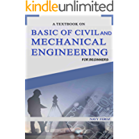 Basic of Civil and Mechanical Engineering: A Textbook For Beginners