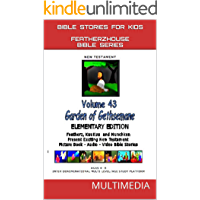 """Bible Stories for Kids: """"Garden of Gethsemane"""" (AudioVideo """"FeatherzHouse Bible Series""""  Elementary  Edition Book 43)"""