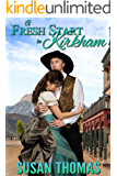 A Fresh Start in Kirkham: a nineteenth century western romance