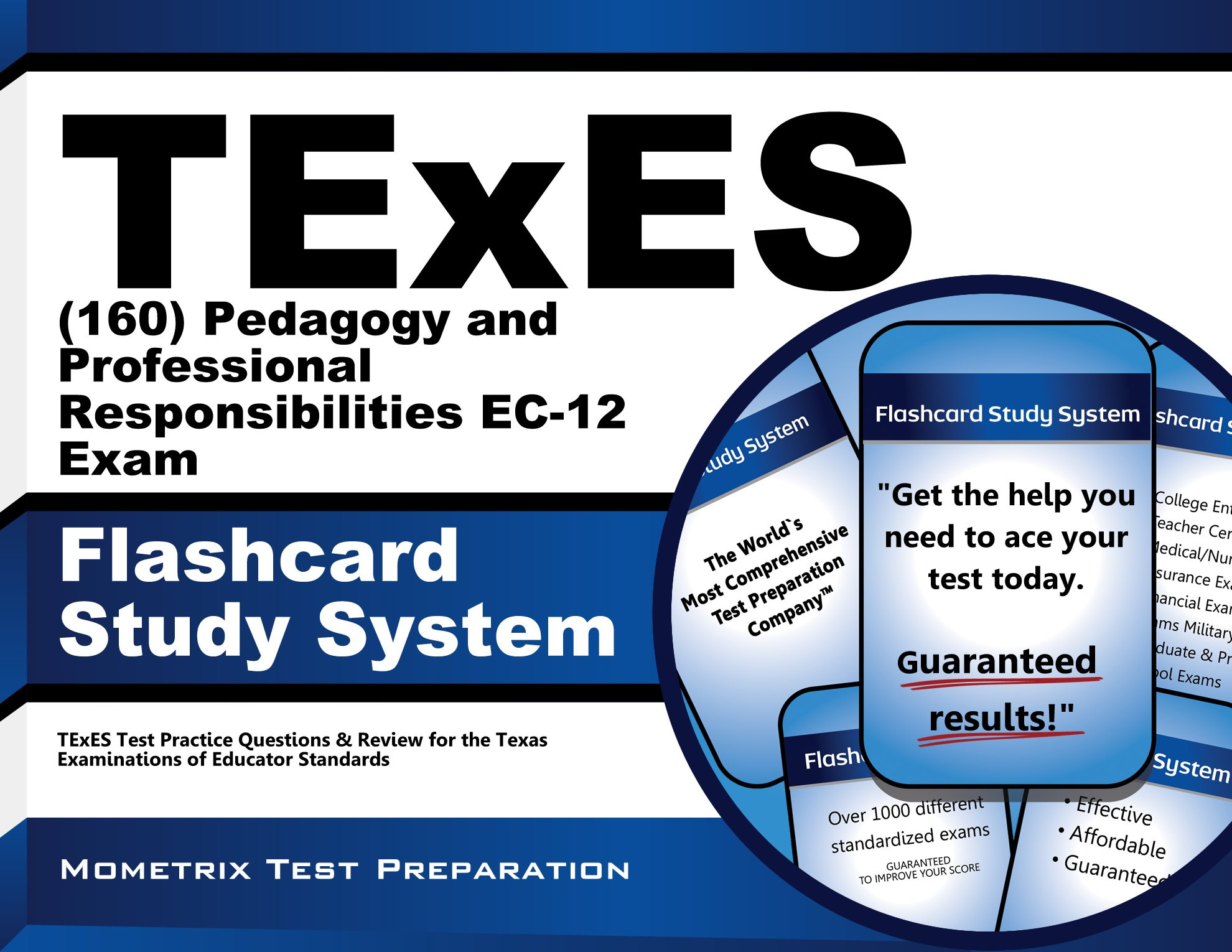 TExES (160) Pedagogy and Professional Responsibilities EC-12 Exam Flashcard  Study System: TExES Test Practice Questions & Review for the Texas  Examinations ...