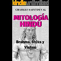 Mitología Hindú: Brahma, Shiva y Vishnú (Mitología Speed