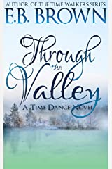 Through the Valley (Time Dance Book 3) Kindle Edition