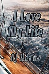 I Love My Life Kindle Edition