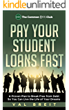 Pay Your Student Loans Fast: A Proven Plan for Eliminating $42,000 of Student Debt in Less Than 3 Years