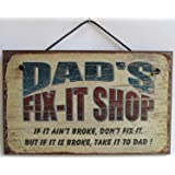 """5x8 Fix-It Shop Sign Saying """"DAD'S FIX-IT SHOP If it ain't broke, don't fix it. But if it is broke, take it to DAD!"""" Decorative Fun Universal Household Signs from Egbert's Treasures"""