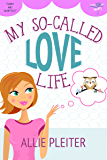 My So-Called Love Life (Sweet City Hearts 2)