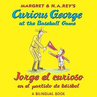 Jorge el curioso en el partido de béisbol/Curious George at the Baseball Game (bilingual edition) (Spanish Edition)