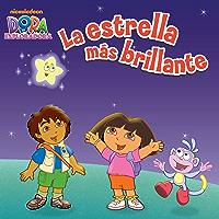 La estrella más brillante (Dora la Exploradora) (Spanish Edition) book cover