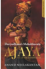 Ajaya: Duryodhana's Mahabharata - Collector's Edition Kindle Edition