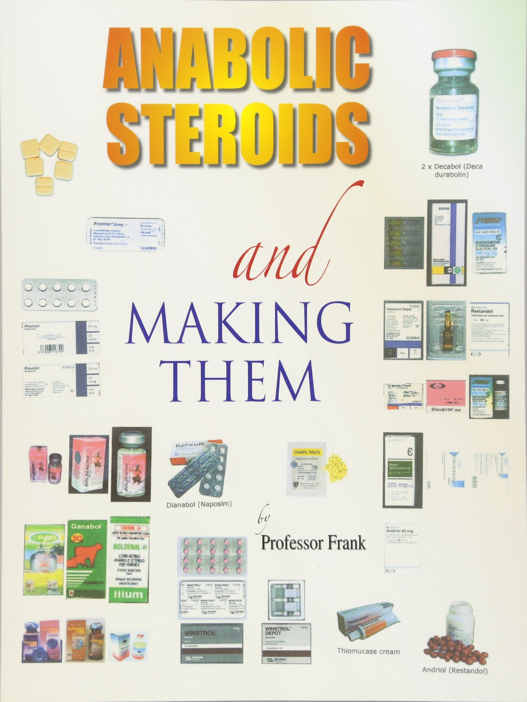 Anabolic Steroids and Making Them: Professor Frank: 9781412078597:  Amazon.com: Books