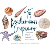 The Beachcomber's Companion: An Illustrated Guide to Collecting and Identifying Beach Treasures