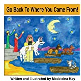 Go Back to Where You Came from! (The Adventures of Alba White Wolf)