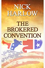The Brokered Convention Kindle Edition