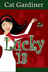 Lucky 13: Matchmaking and Misunderstandings Kindle Edition