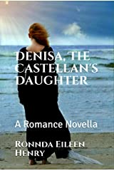 Denisa, The Castellan's Daughter: A Romance Novella Kindle Edition