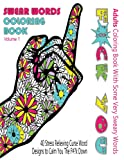 Swear Word Coloring Book : Adults Coloring Book With Some Very Sweary Words: 41 Stress Relieving Curse Word Designs To Calm You The F**k Down