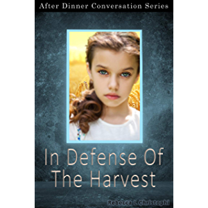 In Defense Of The Harvest: After Dinner Conversation Short Story Series