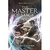 The Master of Magic (The Portal Wars Saga Book 4)