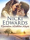Operation Mistletoe Magic: An Escape to the Country Novella