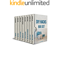 DIY Hacks Box Set: The Best Ways to Declutter Your Home and Become Minimalist + Amazing Craft Guides (English Edition)