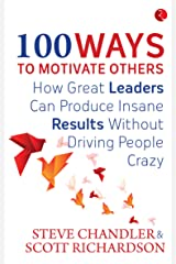 100 Ways to Motivate Others Kindle Edition