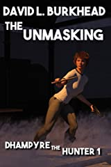 The Unmasking (Dhampyre the Hunter Book 1) Kindle Edition