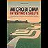 Microbioma, intestino e salute: Come prevenire, riconoscere, curare le disbiosi intestinali