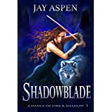 Shadowblade (A Dance of Fire and Shadow Book 1)