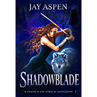 Shadowblade (A Dance of Fire and Shadow Book 1) (English Edition)