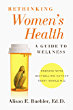 Rethinking Women's Health: A Guide To Wellness