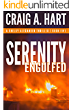 Serenity Engulfed (The Shelby Alexander Thriller Series Book 5)