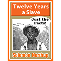 Twelve Years a Slave for Kids. Just the Facts for Kids