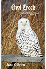 Owl Creek (The Lighthouse Trilogy Book 3) Kindle Edition