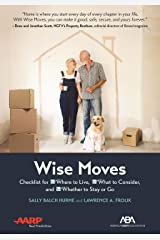 ABA/AARP Wise Moves: Checklist for Where to Live, What to Consider, and Whether to Stay or Go Paperback