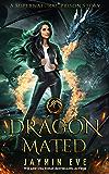 Dragon Mated (Supernatural Prison Book 3) (English Edition)