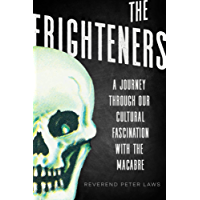 The Frighteners: A Celebration of our Fascination with the Macabre