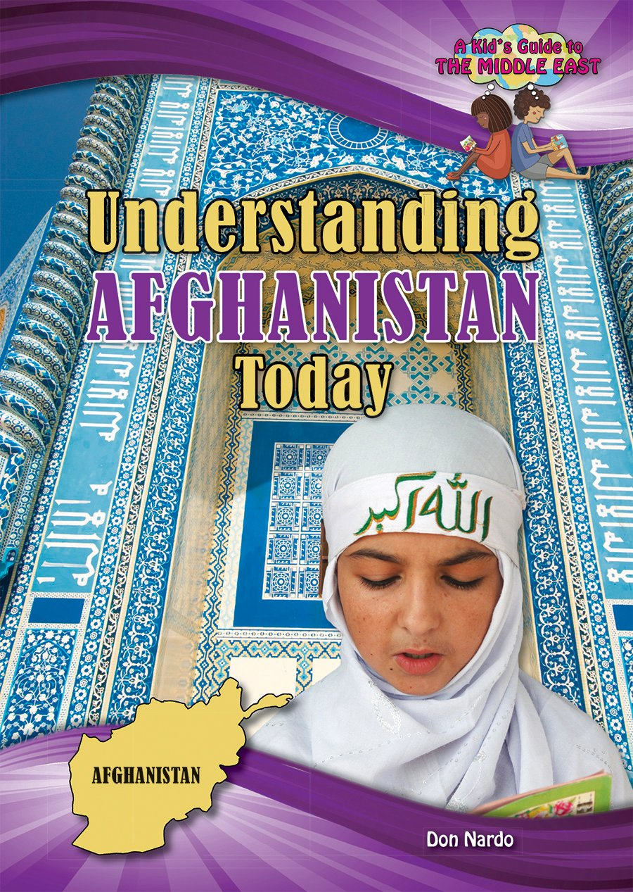 Read Online Understanding Afghanistan Today (A Kid's Guide to the Middle East) pdf