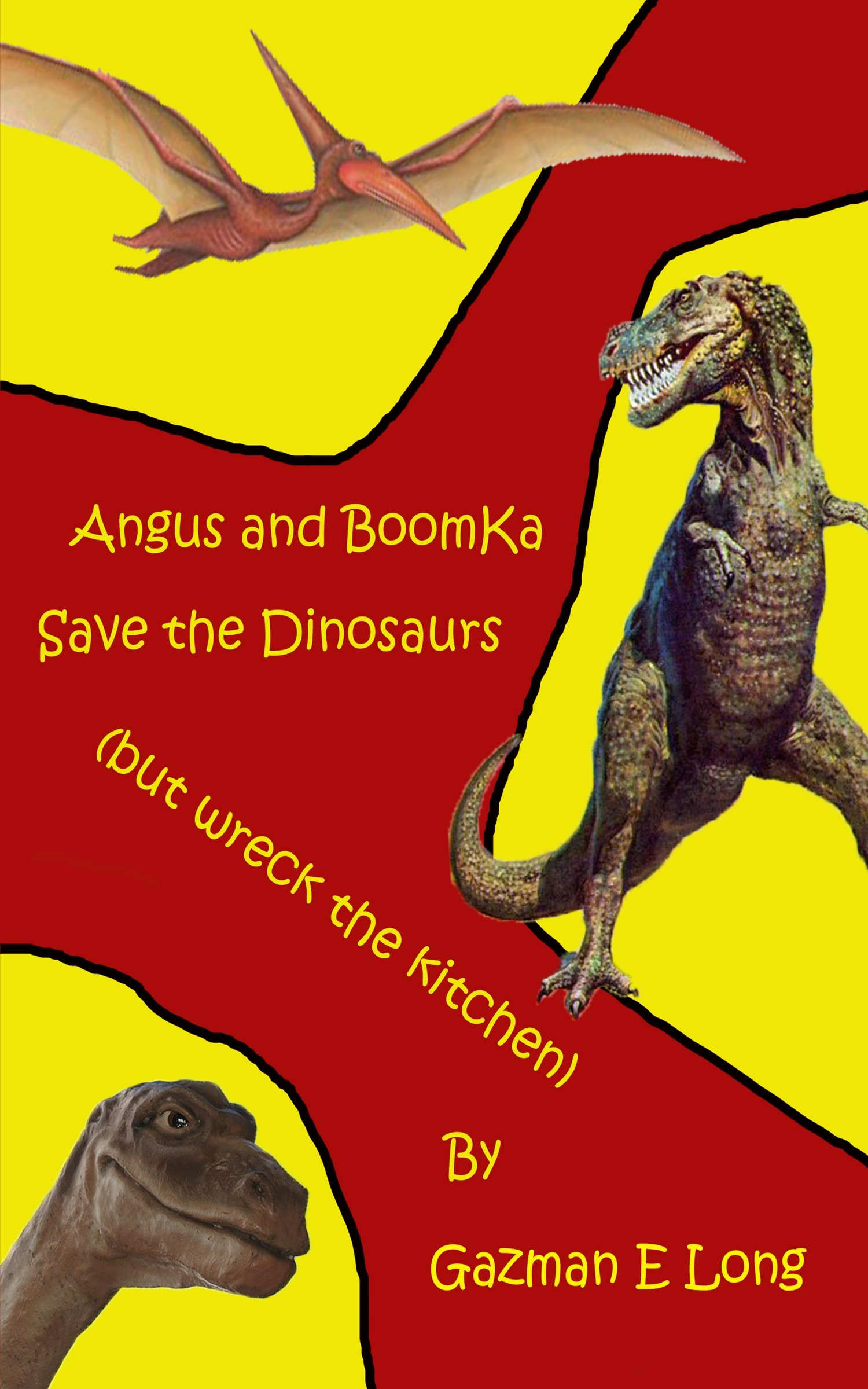 Read Online Angus and BoomKa Save the Dinosaurs (but wreck the kitchen) pdf epub