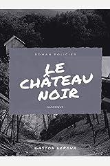 Le Château Noir (French Edition) Kindle Edition