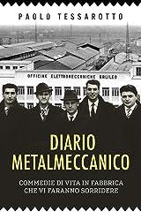 Diario Metalmeccanico: Commedie di vita in fabbrica che vi faranno sorridere. (Italian Edition) Kindle Edition