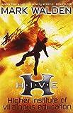 H.I.V.E. (Higher Institute of Villainous Education)
