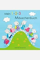 Mein 1-2-3 Mäuschenbuch – Erstes Zählen von 1 – 10, ab 2 Jahren. (German Edition) Kindle Edition