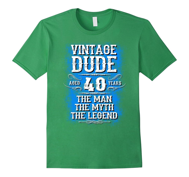 Vintage Dude 40 Tshirt Best 40th Birthday Gift For Men TH