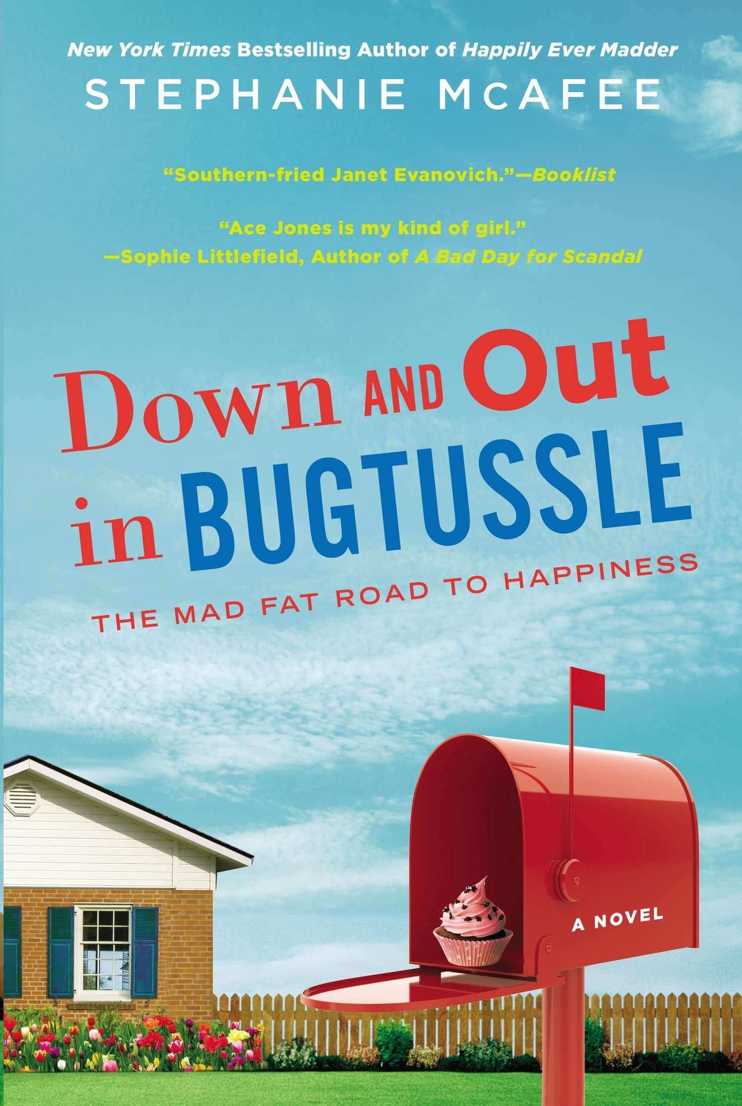 Read Online Down and Out in Bugtussle: The Mad Fat Road to Happiness pdf epub