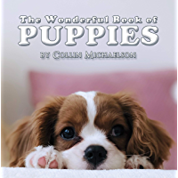 The Wonderful Book of Puppies: A delightful picture book of 40 adorable puppies that is perfect for children or those with dementia or Alzheimer's disease (English Edition)
